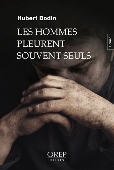 9782815103084 - LES HOMMES PLEURENT SOUVENT SEULS - HUBERT BODIN