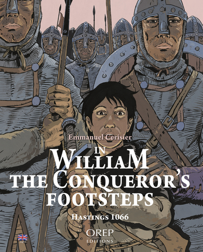 9782815102957 - IN WILLIAM THE CONQUEROR'S FOOTSTEPS, HASTINGS 1066 - EMMANUEL CERISIER