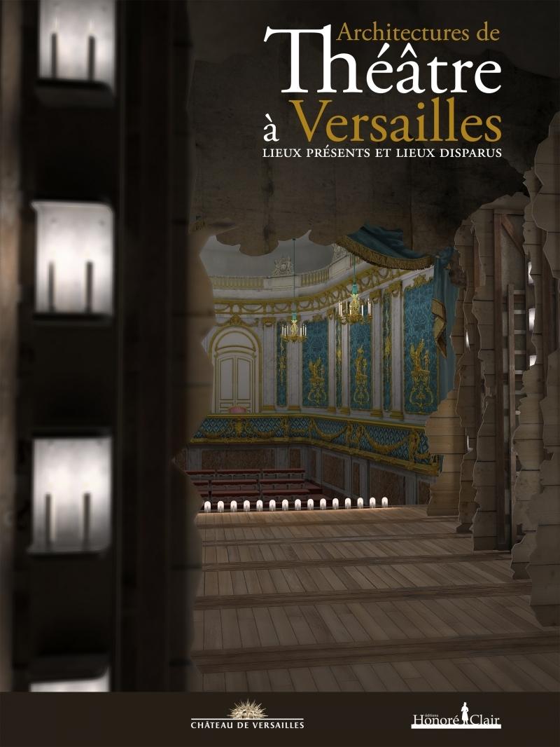 ARCHITECTURES DE THEATRE A VERSAILLES