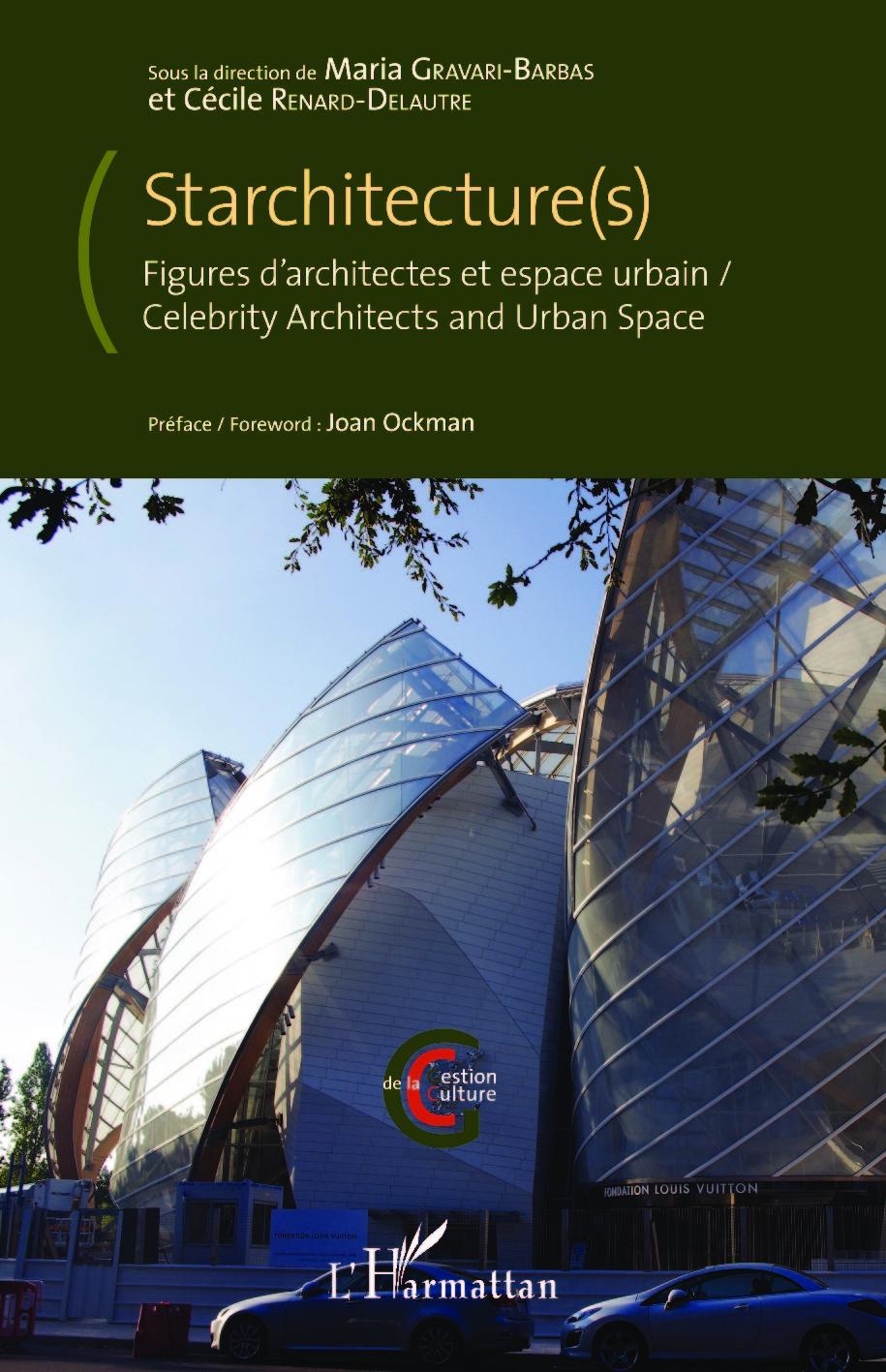 STARCHITECTURE(S) FIGURES D'ARCHITECTES ET ESPACE URBAIN