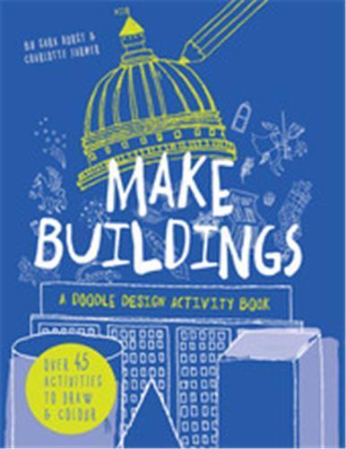 MAKE BUILDINGS: A DOODLE-DESIGN ACTIVITY BOOK /ANGLAIS