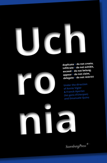 UCHRONIA - DUPLICATE > DO NOT CREATE, INFILTRATE > DO NOT EXHIBIT, EXCEED > DO NOT BELONG, APPEAR >
