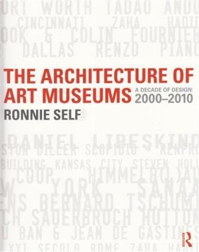 THE ARCHITECTURE OF ART MUSEUMS /ANGLAIS