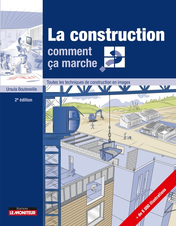 LA CONSTRUCTION COMMENT CA MARCHE?