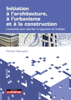 INITIATION A L'ARCHITECTURE, A L'URBANISME ET A LA CONSTRUCTION