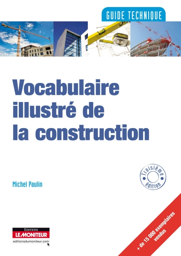 VOCABULAIRE ILLUSTRE DE LA CONSTRUCTION