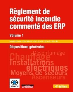 REGLEMENT DE SECURITE INCENDIE COMMENTE DES ERP - VOLUME 1