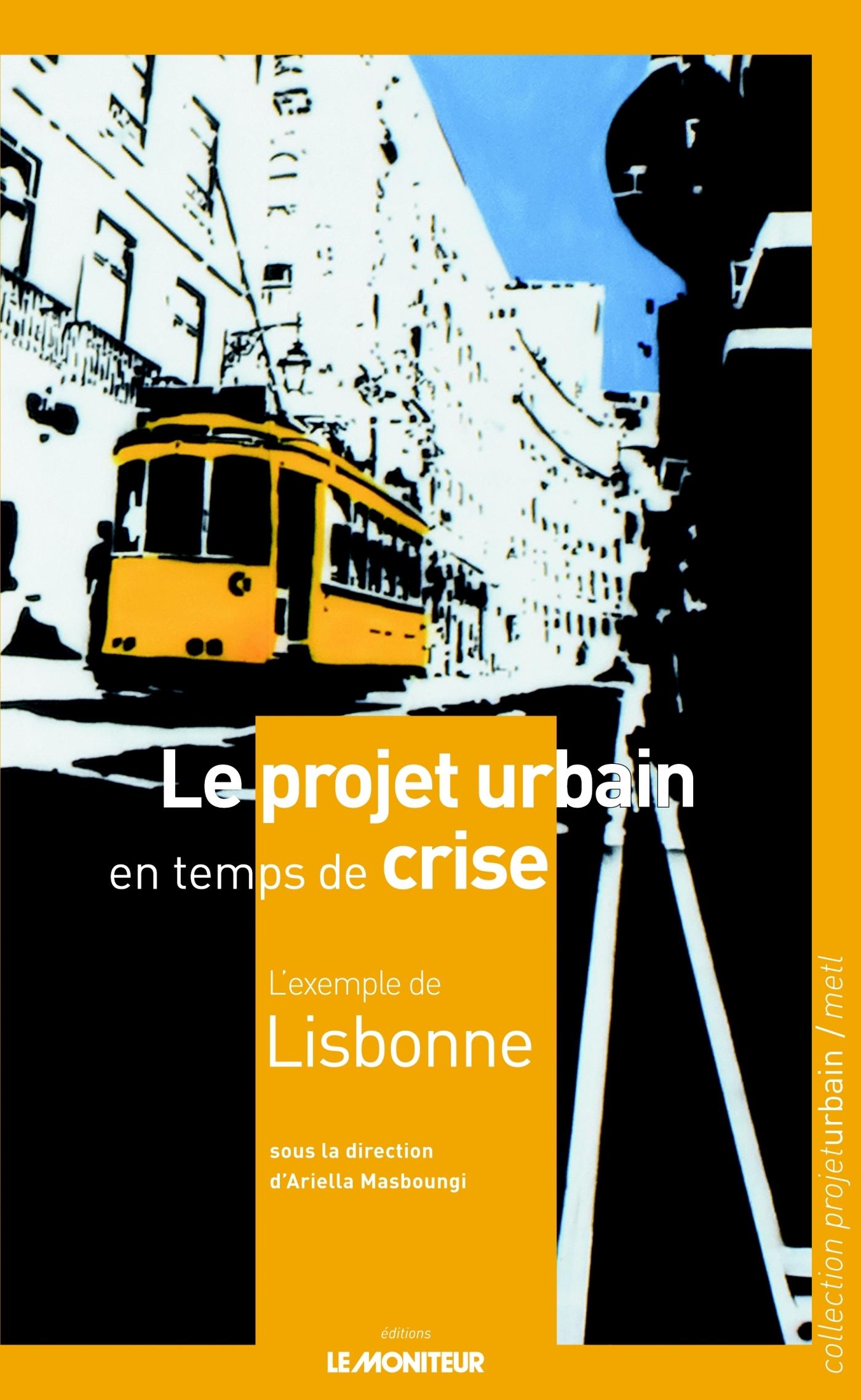 LE PROJET URBAIN EN TEMPS DE CRISE : L'EXEMPLE DE LISBONNE
