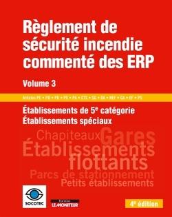 REGLEMENT DE SECURITE INCENDIE COMMENTE DES ERP - VOLUME 3