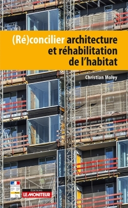 (RE)CONCILIER ARCHITECTURE ET REHABILITATION DE L'HABITAT
