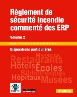 REGLEMENT DE SECURITE INCENDIE COMMENTE DES ERP - VOLUME 2