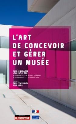 L'ART DE CONCEVOIR ET GERER UN MUSEE