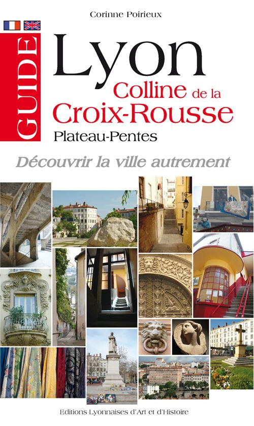 GUIDE LYON COLLINE DE LA CROIX-ROUSSE