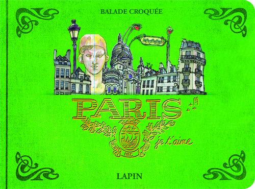 PARIS, JE T'AIME - BALADE CROQUEE