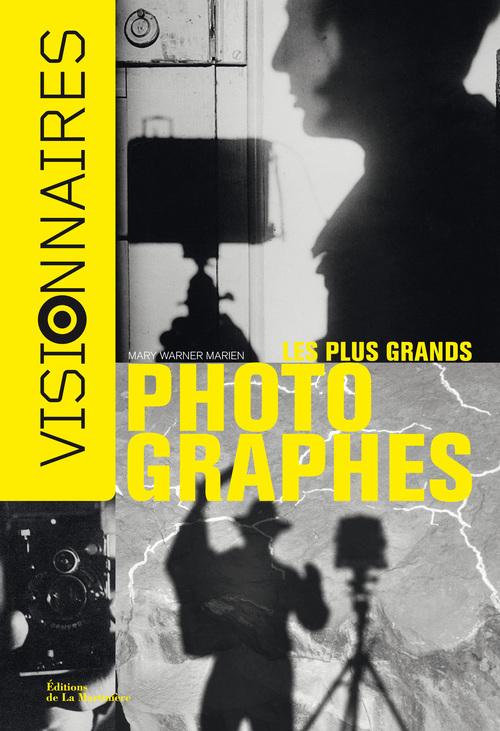 LES PLUS GRANDS PHOTOGRAPHES. VISIONNAIRES