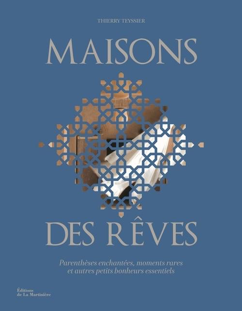 MAISONS DES REVES. PARENTHESES ENCHANTEES, MOMENTS