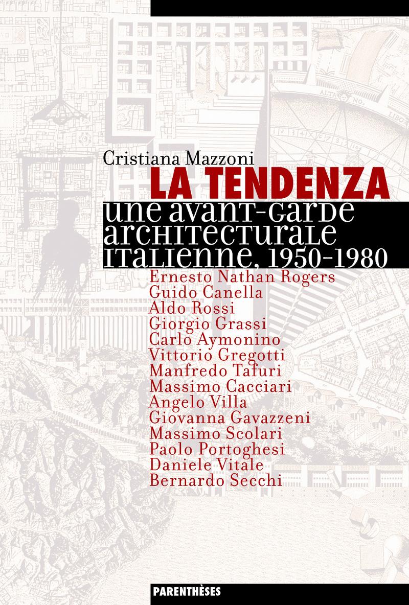LA TENDENZA - AVANT-GARDE ARCHITECTURALE ITALIENNE