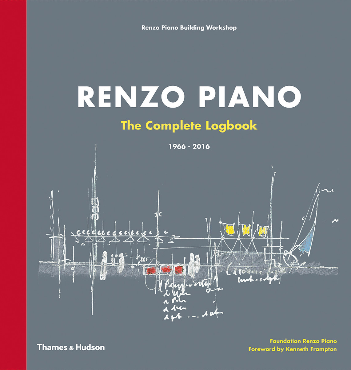 RENZO PIANO: THE COMPLETE LOGBOOK /ANGLAIS