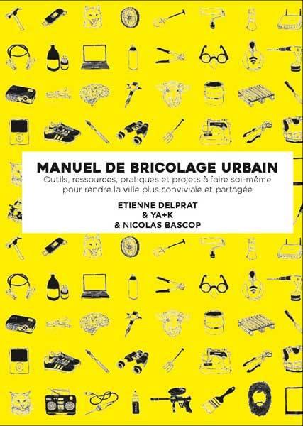 MANUEL ILLUSTRE DE BRICOLAGE URBAIN