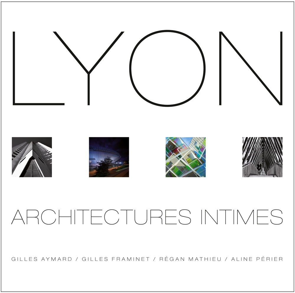 LYON ARCHITECTURES INTIMES