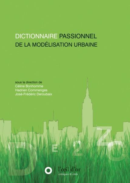 DICTIONNAIRE PASSIONNEL DE LA MODELISATION URBAINE