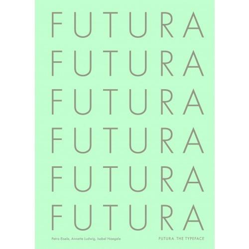 FUTURA THE TYPEFACE /ANGLAIS