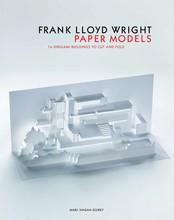 FRANK LLOYD WRIGHT PAPER MODELS /ANGLAIS