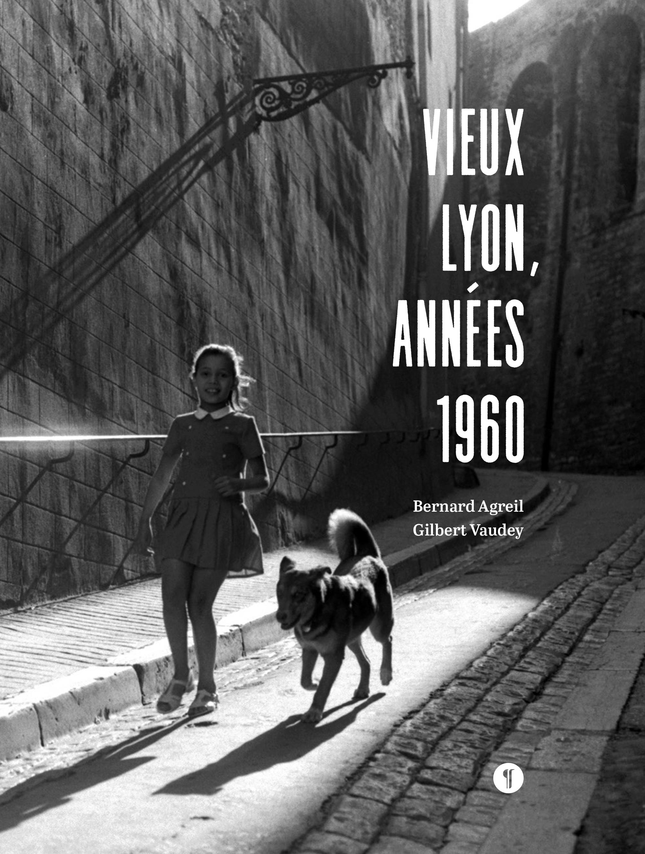 VIEUX-LYON, ANNEES 1960