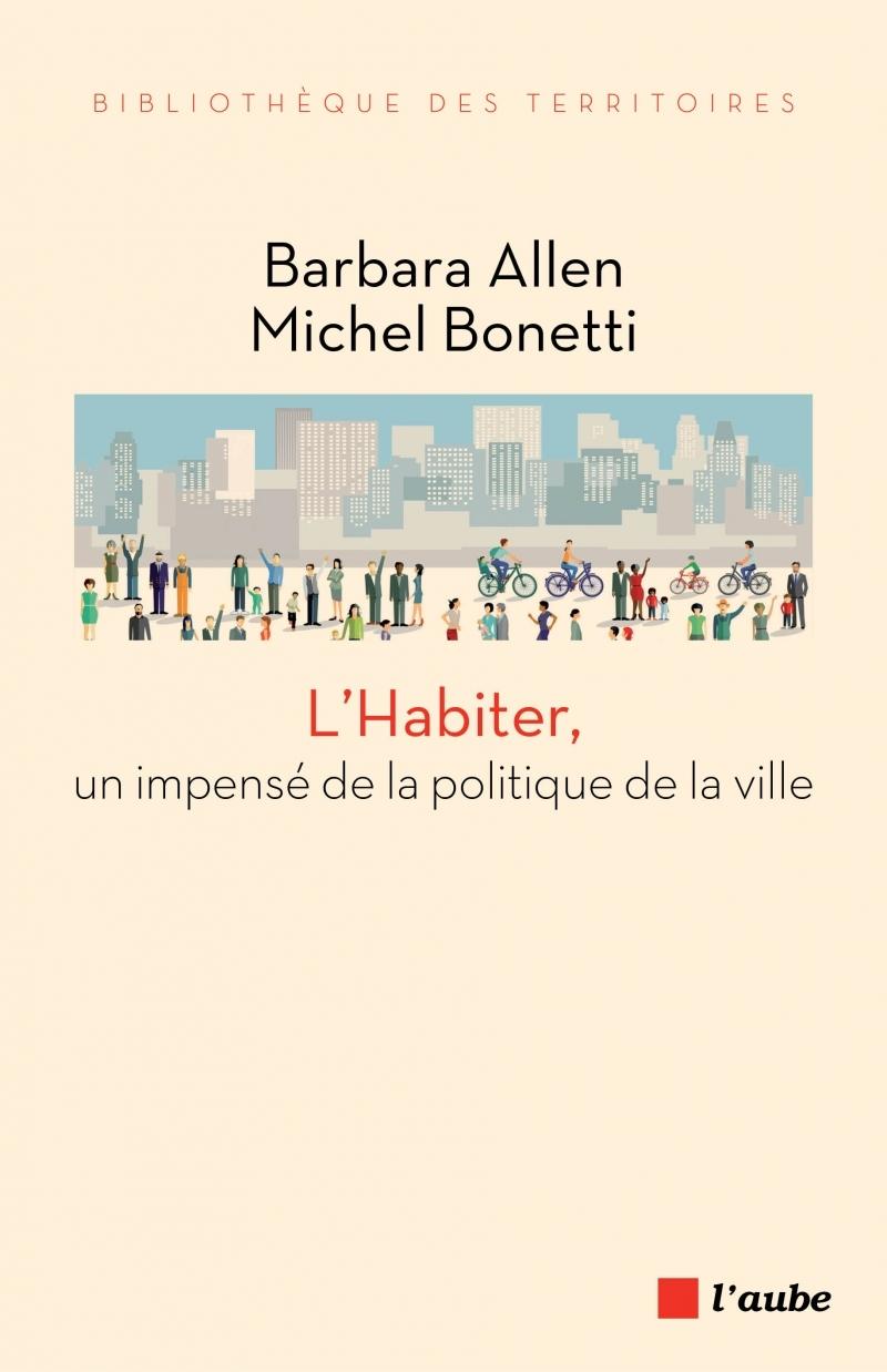 L'HABITER, UN IMPENSE DE LA POLITIQUE DE LA VILLE