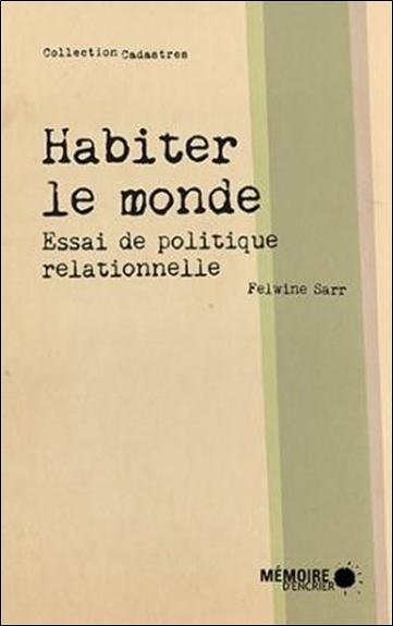 HABITER LE MONDE - ESSAI DE POLITIQUE RELATIONNELLE