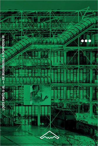 DE BEAUBOURG A POMPIDOU VOL. 3. LA MACHINE (1977-2017) (B2-61) /FRANCAIS