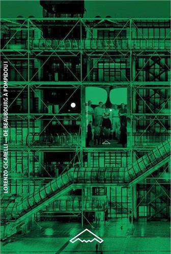 DE BEAUBOURG A POMPIDOU VOL. 1. LES ARCHITECTES (1968-1971) (B2-59) /FRANCAIS