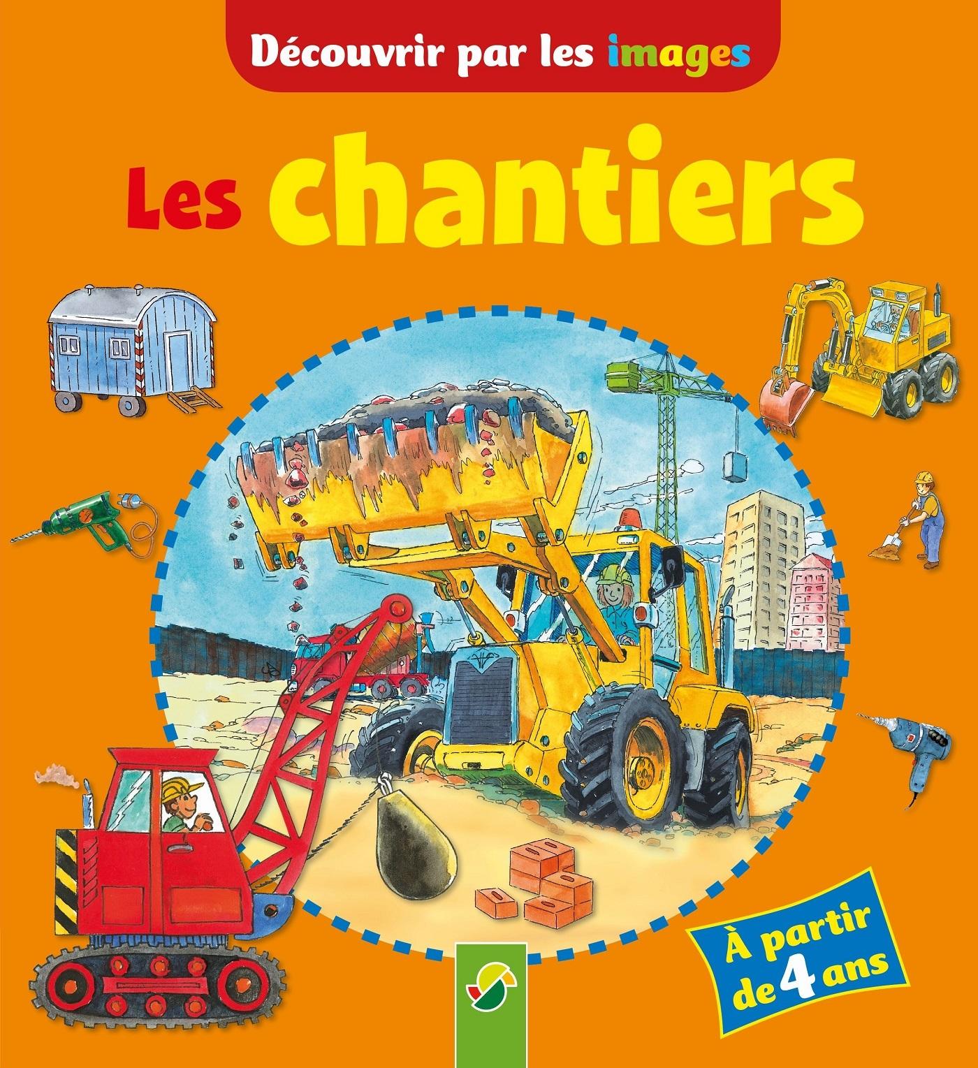 CHANTIERS (LES) DECOUVRIR PAR LES IMAGES