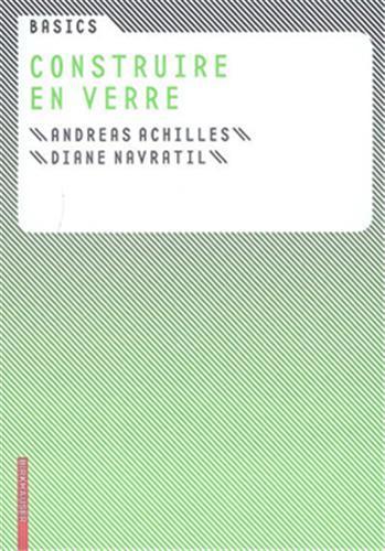 BASICS CONSTRUIRE EN VERRE /FRANCAIS