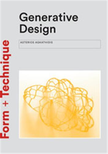 GENERATIVE DESIGN: FORM-FINDING TECHNIQUES IN ARCHITECTURE /ANGLAIS