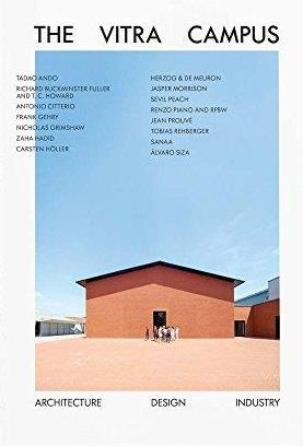 THE VITRA CAMPUS ARCHITECTURE DESIGN INDUSTRY /ANGLAIS