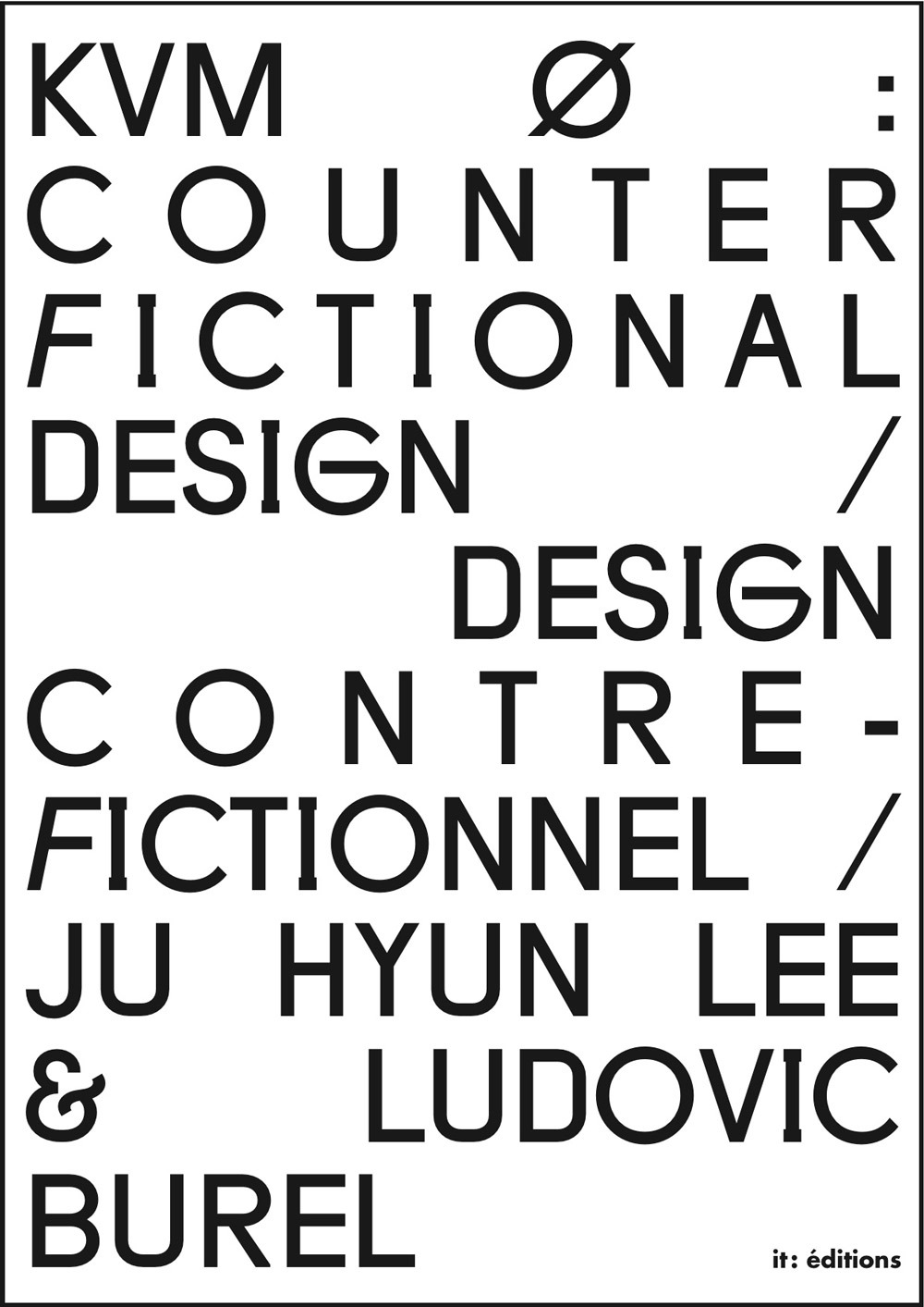 COUNTER FICTIONAL DESIGN / DESIGN CONTRE-FICTIONNEL