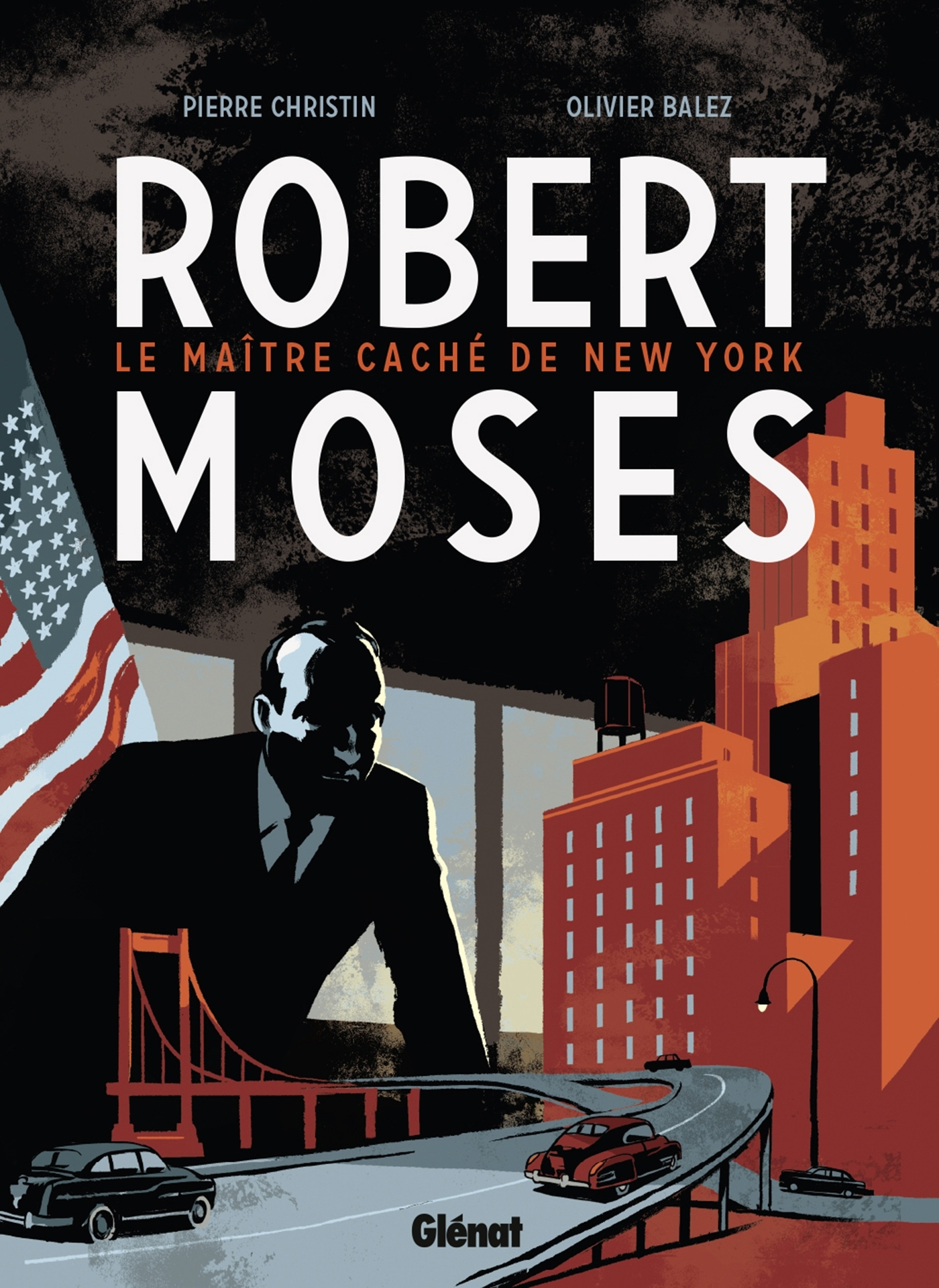 ROBERT MOSES - LE MAITRE CACHE DE NEW YORK