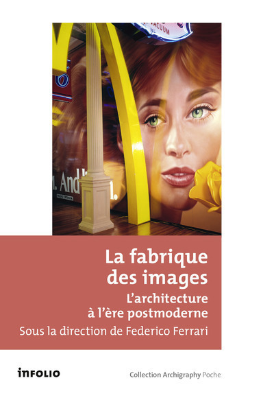 LA FABRIQUE DES IMAGES - L'ARCHITECTURE A L'ERE POSTMODERNE