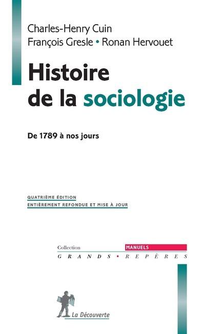 HISTOIRE DE LA SOCIOLOGIE - DE 1789 A NOS JOURS