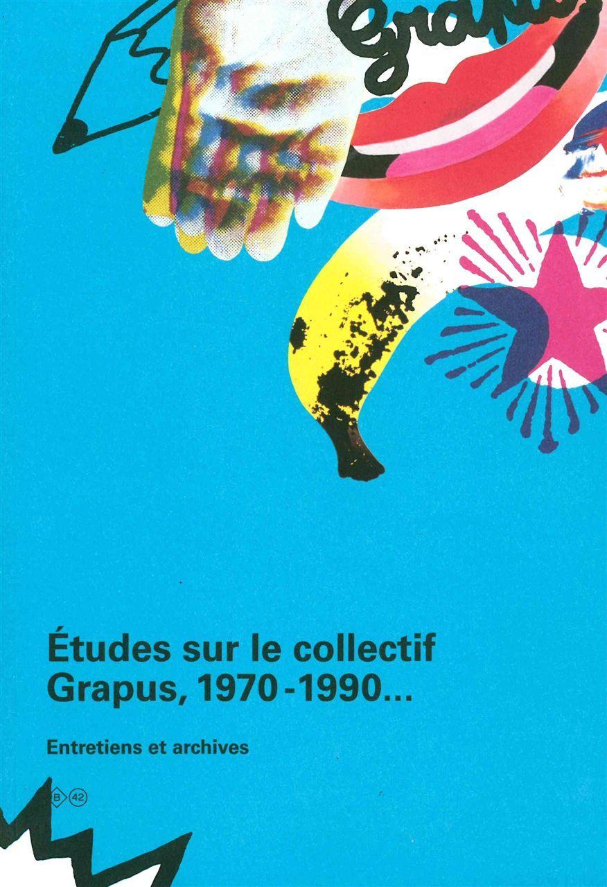 ETUDES SUR LE COLLECTIF GRAPUS (1970-1990)
