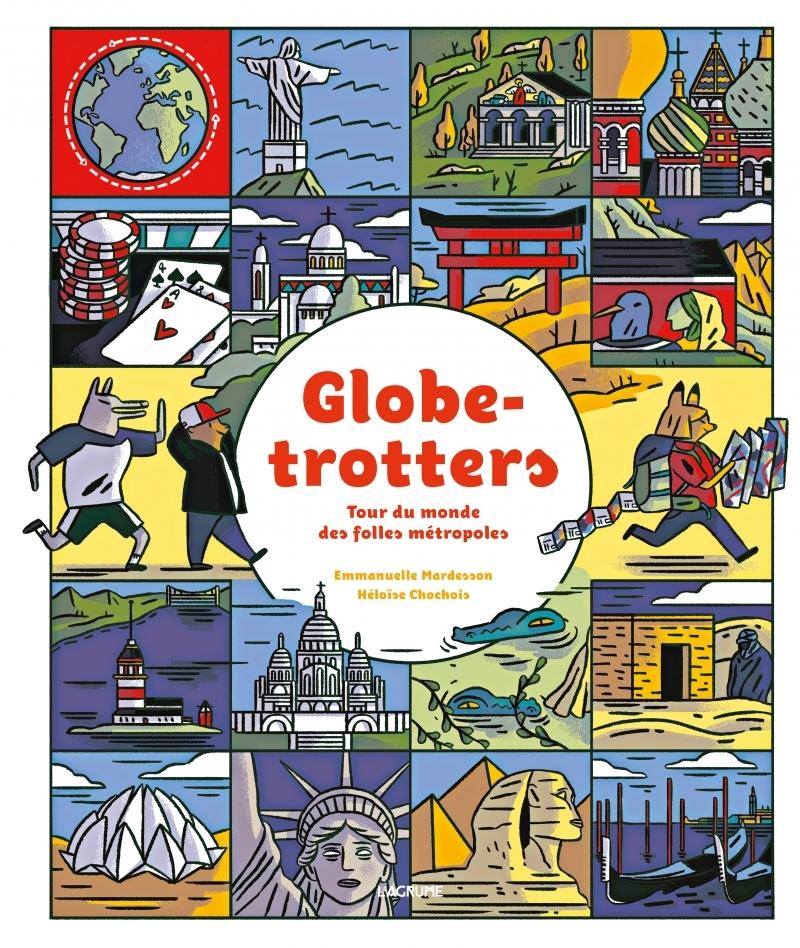 GLOBE-TROTTERS - TOUR DU MONDE DES FOLLES METROPOLES