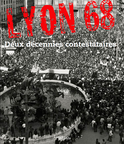 LYON 68 - DEUX DECENNIES CONTESTATAIRES