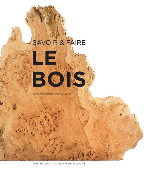 SAVOIR & FAIRE : LE BOIS