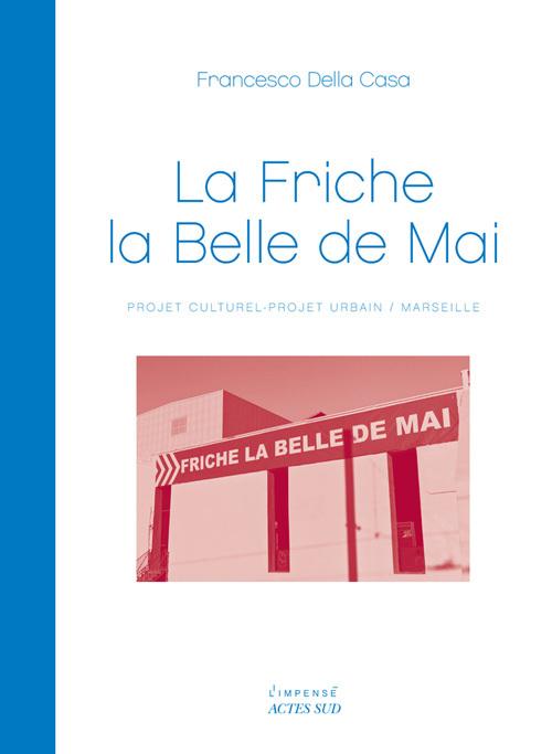LA FRICHE LA BELLE DE MAI