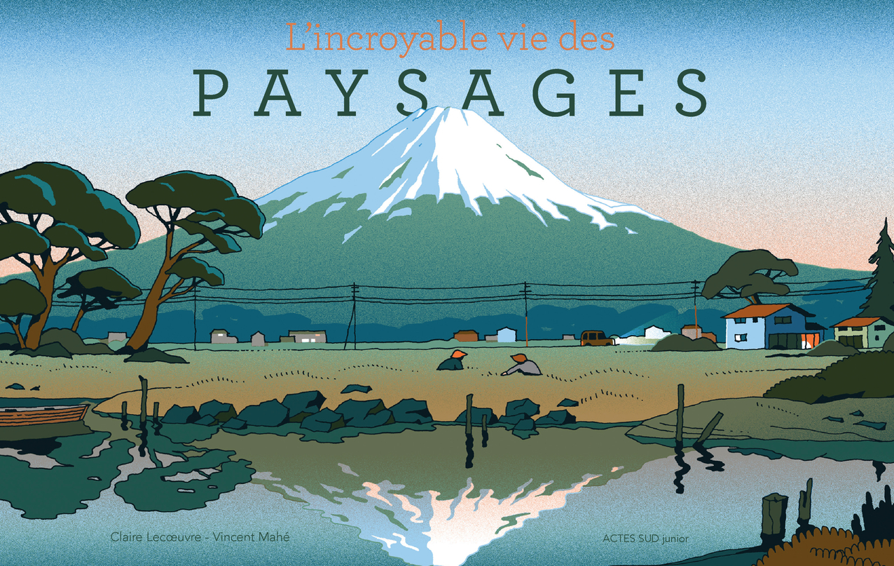L'INCROYABLE VIE DES PAYSAGES