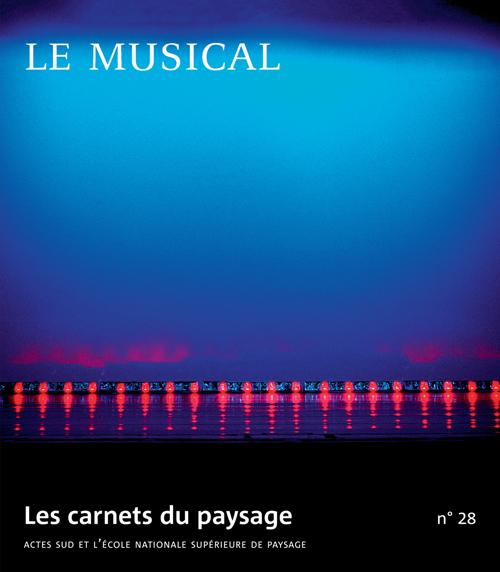LES CARNETS DU PAYSAGE N 28 LE MUSICAL