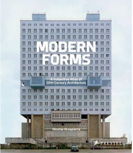 NICOLAS GROSPIERRE MODERN FORMS A SUBJECTIVE ATLAS OF 20TH-CENTURY ARCHITECTURE (COMPACT) /ANGLAIS