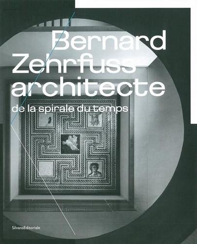 BERNARD ZEHRFUSS ARCHITECTE DE LA SPIRALE DU TEMPS