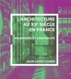 ARCHITECTURE DU 20E SIECLE EN FRANCE. MODERNITE ET CONTINUITE
